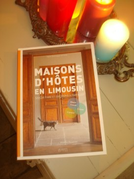 Maisons d'Hôtes en Limousin chez Les Ardents Editeurs